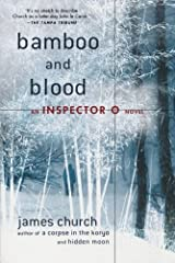Bamboo and Blood: An Inspector O Novel by James Church (2010-02-16) Paperback