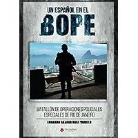 Un español en el BOPE. Batallón de Operaciones Policiales Especiales de Río de Janeiro