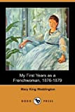 My First Years As a Frenchwoman, 1876-1879, Mary King Waddington, 140655054X