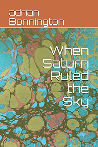 When Saturn Ruled the Sky
