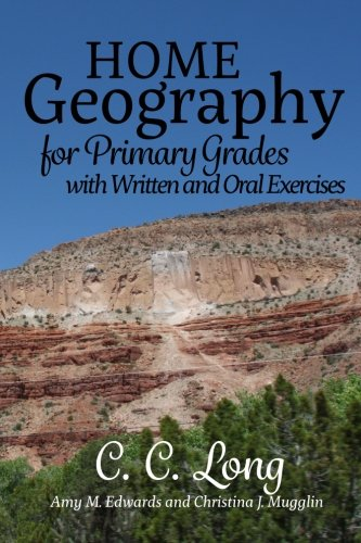 (Home Geography for Primary Grades with Written and Oral Exercises )