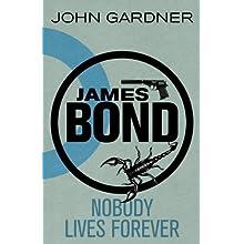 James Bond: Nobody Lives Forever: A 007 Novel (James Bond Novels)