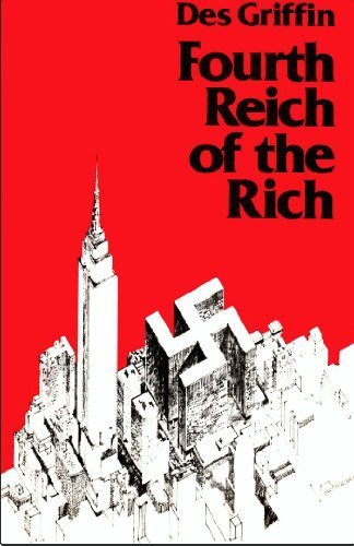 Fourth Reich of the Rich (Des Griffin Fourth Reich Of The Rich)