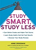 Study Smart, Study Less, Anne Crossman, 1607740001