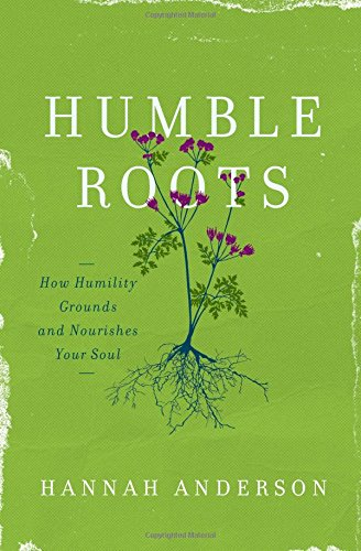 Humble Roots: How Humility Grounds and Nourishes Your - Humble Mall