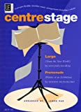 Centrestage: Full Score and Parts v. 1: Four-part Flexible Chamber Music Arrangements Featuring a Soloist