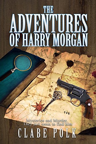 Book: The Adventures of Harry Morgan, Volume 1 by Clabe Polk