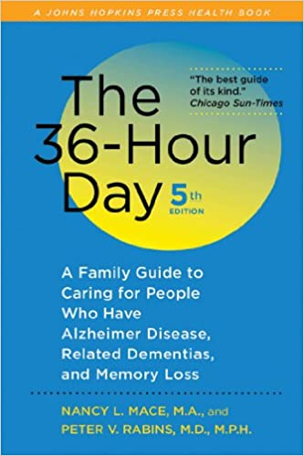 Amazon the 36 hour day 5th edition a family guide to caring the 36 hour day 5th edition a family guide to caring for people who have alzheimer disease related dementias and memory loss a johns hopkins press fandeluxe Images