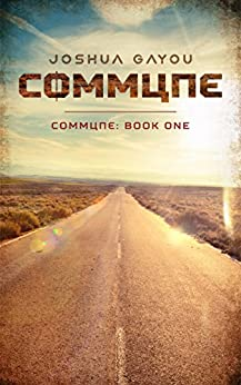 Commune: Book One (Commune Series 1) by [Gayou, Joshua]