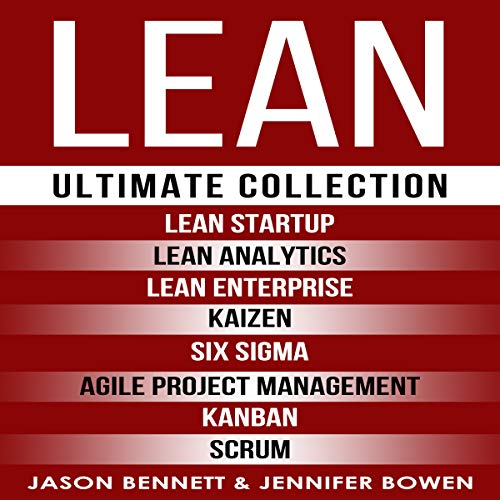 Pdf Business LEAN: Ultimate Collection - Lean Startup, Lean Analytics, Lean Enterprise, Kaizen, Six Sigma, Agile Project Management, Kanban, Scrum