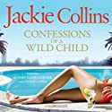 Confessions of a Wild Child Audiobook by Jackie Collins Narrated by Sydney Tamiia Poitier, Teddy Canez