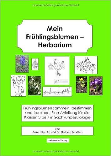 Mein Frühlingsblumen-Herbarium: Frühlingsblumen sammeln, bestimmen ...