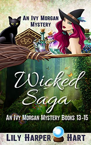 Wicked Saga: An Ivy Morgan Mystery Books 13-15 by [Hart, Lily Harper]