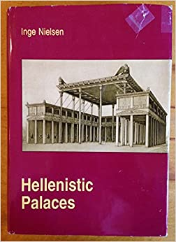 Hellenistic Palaces: Tradition and Renewal (Studies in Hellenistic Civilization)