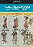 Aztec Archaeology and Ethnohistory