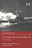 The Second World War, Vol. 3: The War at Sea (Essential Histories Book 1)