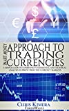 Smart Money Approach to Trading Currencies: A simple guide to combining fundamental and technical analysis to profit from the currency markets