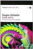 Anelli nell'io. Che cosa c'è al cuore della coscienza? (Oscar saggi) di Hofstadter, Douglas R. (2010) Tapa blanda