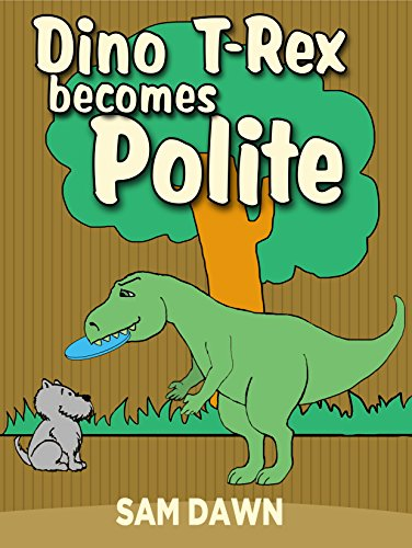 Childrens Books Dino T Rex Becomes Polite Dinosaurs For Kids Book