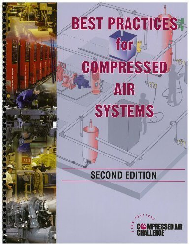 Best Practices for Compressed Air Systems : Second Edition (Best Practices For Compressed Air Systems Second Edition)