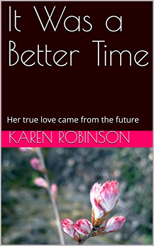 It Was a Better Time: Her true love came from the future