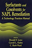 img - for Surfactants and Cosolvents for NAPL Remediation A Technology Practices Manual (AATDF Monograph Series) book / textbook / text book