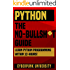 PYTHON: THE NO-NONSENSE GUIDE: Learn Python Programming Within 12 Hours! (Including a FREE Python Cheatsheet & 50+ Exercises With Original Python Files )