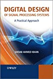 Digital Design of Signal Processing Systems - APractical Approach