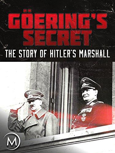 Göering's Secret: The Story of Hitler's Marshall