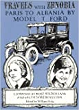 img - for Travels With Zenobia: Paris to Albania by Model T Ford: A Journal book / textbook / text book