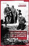 Les crimes nazis lors de la Libération de la France par Lormier