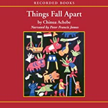 Things Fall Apart Audiobook by Chinua Achebe Narrated by Peter Francis James