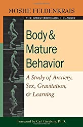 Body and Mature Behaviour: A Study of Anxiety, Sex, Gravitation and Learning