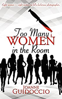 Too Many Women in the Room (A Gilda Greco Mystery) by [Guidoccio, Joanne]