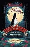 Beneath the Moon: Fairy Tales, Myths, and Divine