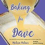 Baking for Dave | Melissa Palmer