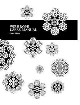 wire rope user manual fourth 4th edition editors amazon com books rh amazon com Wire Rope Specifications wire rope users manual 4th edition