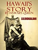 Hawaii s Story by Hawaii s Queen