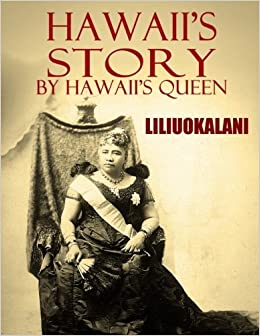 Image result for HawaiÊ»i's Story by HawaiÊ»i's Queen