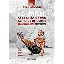 Bible de la musculation au poids de corps (La), t. 01