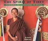 The Spirit of Tibet, Alison Wright, 1559391073