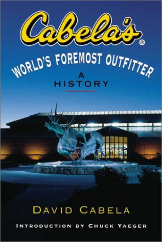 Cabela's: World's Foremost Outfitter: A History for sale  Delivered anywhere in USA