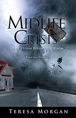 Midlife Crisis: The Storm Before the Calm: Based on a True Story