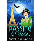 The Passing of Pascal (Madame's Murder Mysteries Book 1)