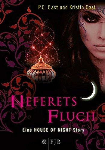 Neferets Fluch: Eine House of Night Story