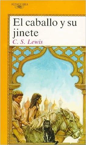 Caballo y su jinete, el (Alfaguara Juvenil): Amazon.es: C.S. Lewis: Libros
