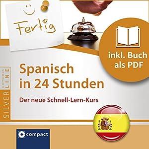 Spanisch in 24 Stunden (Compact SilverLine Schnell-Lern-Kurs) Audiobook