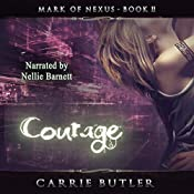 Courage: Mark of Nexus, Book 2 | Carrie Butler