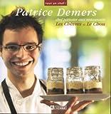 Patrice Demers, Chef Pâtissier Aux Restaurants Les Chèvres Et Le Chou