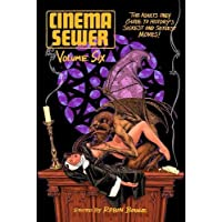 Cinema Sewer Volume 6: The Adults Only Guide to History